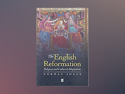 English reformation - religion and cultural adaptation av Norman Jones