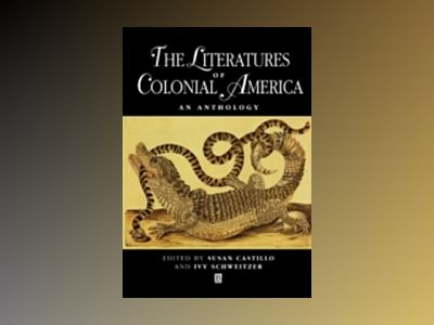 Literatures of colonial america - an anthology av Ivy Schweitzer