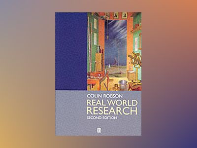 Real world research - a resource for social scientists and practitioner-res av Colin Robson