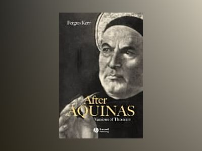 After aquinas - versions of thomism av Fergus Kerr