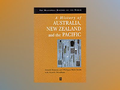 History of australia, new zealand and the pacific islands - the formation o av Wyndham