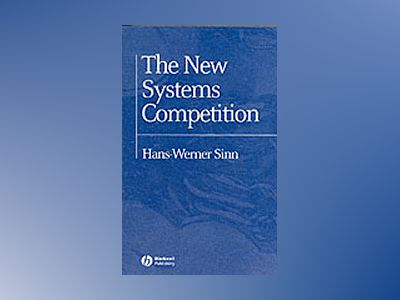 New systems competition - a construction principle for europe av Hans-werner Sinn