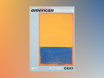 A History of American Literature av Richard Gray
