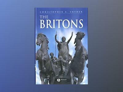 The Britons av Christopher A. Snyder