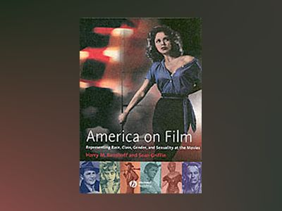 America on Film: Representing Race, Class, Gender,and Sexuality at the Movi av Harry M. Benshoff