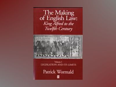 Making of english law - king alfred to the twelfth century av Patrick Wormald