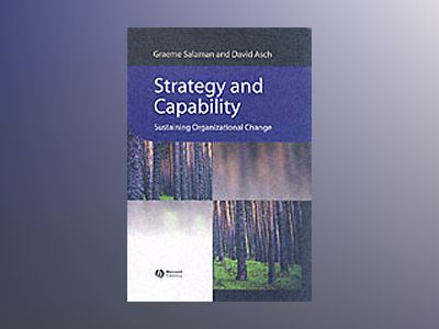 Strategy and capability - sustaining organizational change av David de Montfort University Asch