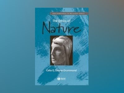 The Ethics of Nature av Celia Deane-Drummond