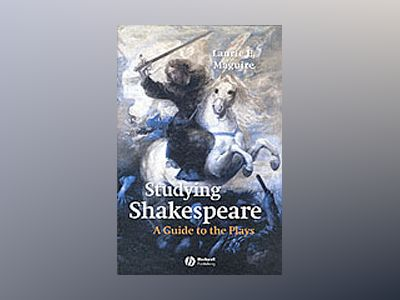 Studying Shakespeare: A Guide to the Plays av Laurie Maguire