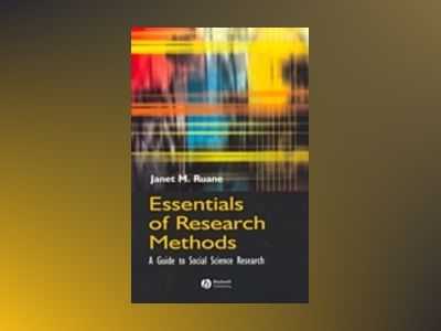 Essentials of Research Methods: A Guide to Social Science Research av Janet M. Ruane