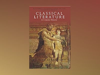 Classical Literature: A Concise History av Richard Rutherford