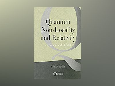 Quantum Non-locality and Relativity: Metaphysical Intimations of Modern Phy av Tim Maudlin