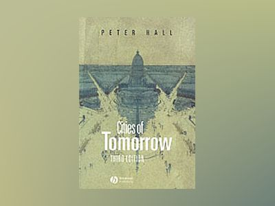 Cities of tomorrow - an intellectual history of urban planning and design i av Peter Hall