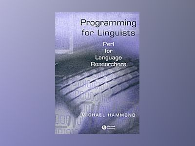 Programming for linguists - perl for language researchers av Michael Hammond