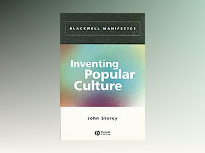 Inventing Popular Culture: From Folklore to Globalization av John Storey
