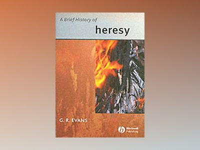 Brief history of heresy av G.r. Evans