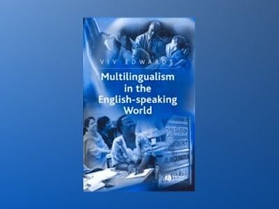 Multilingualism in the English-Speaking World: Pedigree of Nations av Viv Edwards