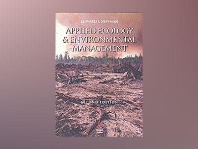 Applied Ecology and Environmental Management, 2nd Edition av Edward I. Newman