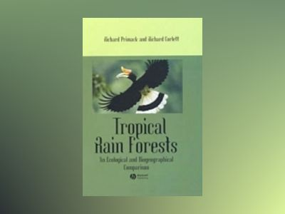 Tropical Rain Forests: An Ecological and Biogeographical Comparison av Richard B. Primack