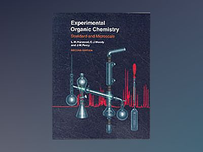 Experimental Organic Chemistry: Standard and Microscale, 2nd Edition av Laurence M. Harwood