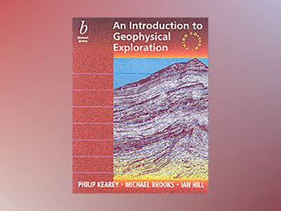Introduction to geophysical exploration av Ian Hill