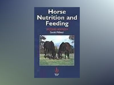 Horse nutrition and feeding av Sarah Pilliner