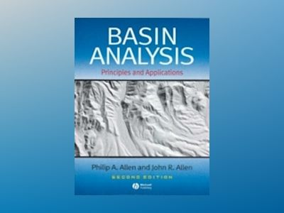 Basin Analysis: Principles and Applications, 2nd Edition av Philip A. Allen