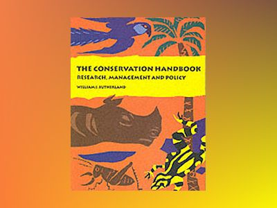 Conservation handbook - techniques in research, management and policy av William J. Sutherland