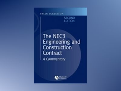 The NEC 3 Engineering and Construction Contract: A Commentary av Brian Eggleston