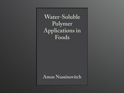 Water-Soluble Polymer Applications in Foods av Amos Nussinovitch
