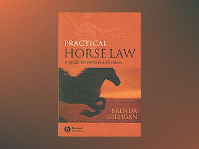 Practical horse law - a guide for owners and riders av Brenda Gilligan