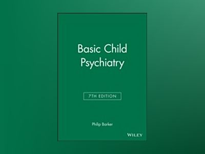 Basic Child Psychiatry, 7th Edition av Philip Barker