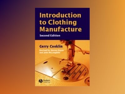 Introduction to Clothing Manufacture, 2nd Edition av Gerry Cooklin