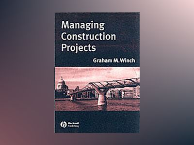 Managing construction projects - an information processing approach av G.m. Winch