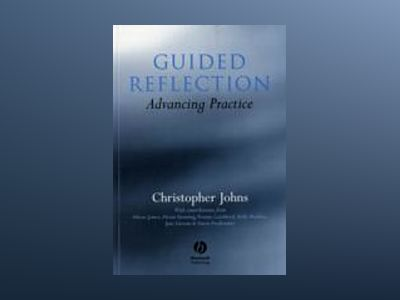 Guided reflection - research in practice av Christopher Johns