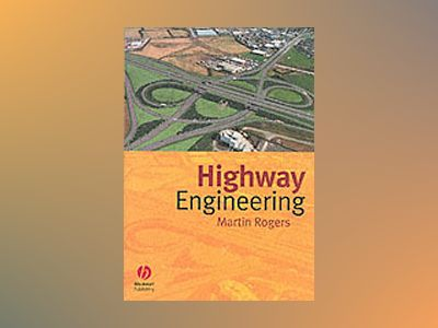 Highway Engineering av Martin Rogers