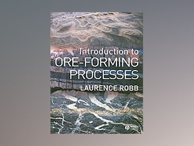 Introduction to Ore-Forming Processes av Laurence Robb