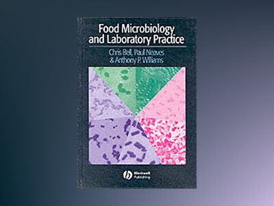 Food Microbiology and Laboratory Practice av Chris Bell