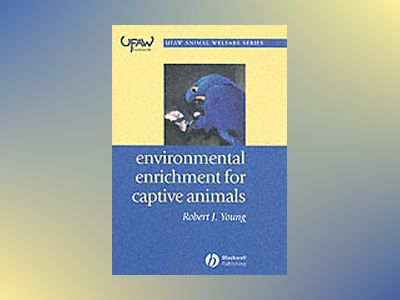 Environmental Enrichment for Captive Animals av Robert J. Young