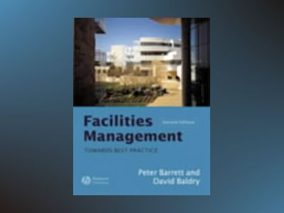 Facilities management - towards better practice av David Baldry