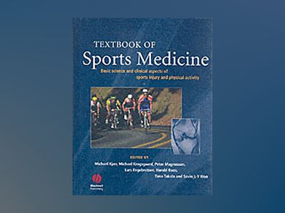 Textbook of sports medicine - basic science and clinical aspects of sports av Michael Kjaer