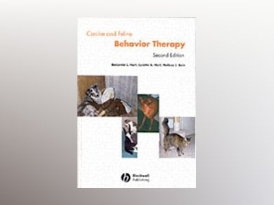Canine and Feline Behavior Therapy, 2nd Edition av Benjamin L. Hart