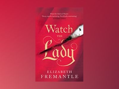 Watch the Lady av Elizabeth Fremantle