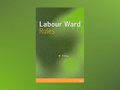 Labour ward rules av T.n. Fay