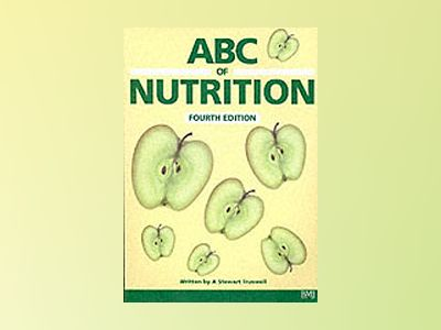 ABC of Nutrition, 4th Edition av A. Stewart Truswell