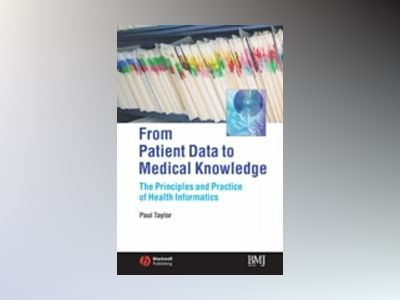 From Patient Data to Medical Knowledge: The Principles and Practice of Heal av Paul Taylor