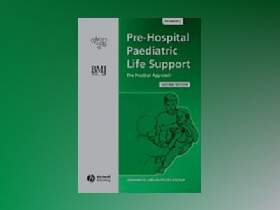 Pre hospital paediatric life support - the practical approach av Advanced Life Support Group