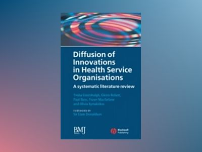 Diffusion of Innovations in Health Service Organisations: A Systematic Lite av Trisha Greenhalgh