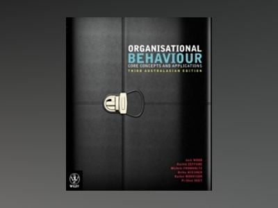 Organisational Behaviour: Core Concepts and Applications, 3rd Australasian av Jack Maxwell Wood