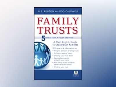 Family Trusts: A Plain English Guide for Australian Families of Average Mea av Nick Renton